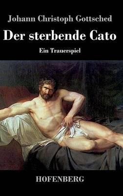 Der Sterbende Cato (Hardback)