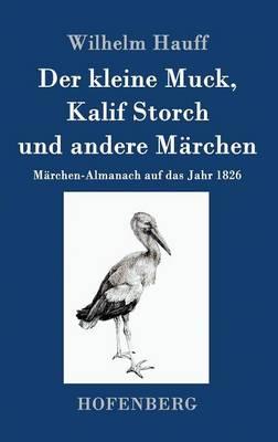 Der Kleine Muck, Kalif Storch Und Andere Marchen (Hardback)