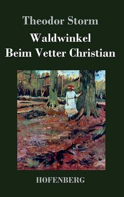 Waldwinkel / Beim Vetter Christian (Hardback)