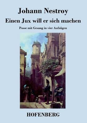Einen Jux Will Er Sich Machen (Paperback)