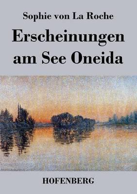 Erscheinungen Am See Oneida (Paperback)