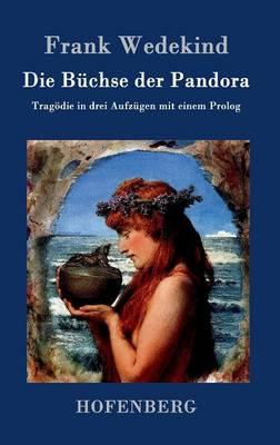 Die Buchse Der Pandora (Hardback)
