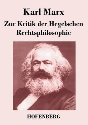 Zur Kritik Der Hegelschen Rechtsphilosophie (Paperback)