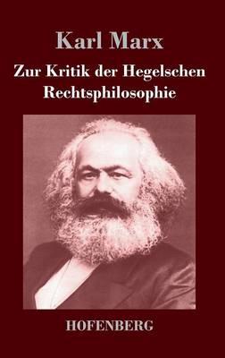 Zur Kritik der Hegelschen Rechtsphilosophie (Hardback)