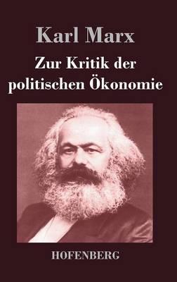Zur Kritik der politischen OEkonomie (Hardback)
