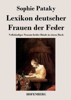 Lexikon deutscher Frauen der Feder: Vollstandiger Neusatz beider Bande in einem Buch (Paperback)