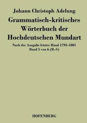 Grammatisch-Kritisches Worterbuch Der Hochdeutschen Mundart (Paperback)
