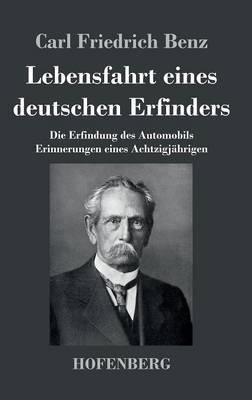 Lebensfahrt Eines Deutschen Erfinders (Hardback)