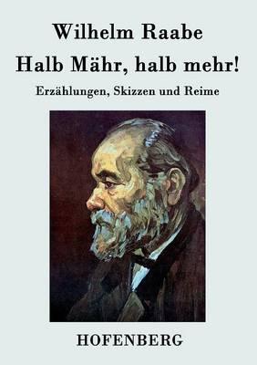 Halb Mahr, Halb Mehr! (Paperback)