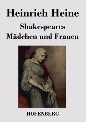 Shakespeares Madchen und Frauen (Paperback)