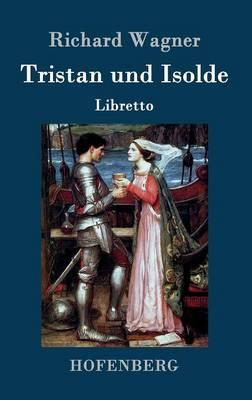 Tristan Und Isolde (Hardback)