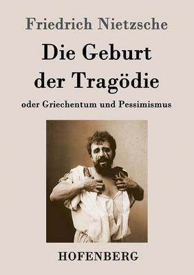 Die Geburt Der Tragodie (Paperback)