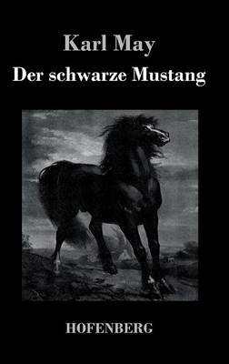 Der Schwarze Mustang (Hardback)