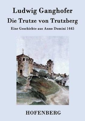 Die Trutze Von Trutzberg (Paperback)