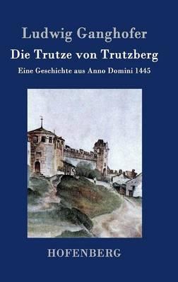 Die Trutze Von Trutzberg (Hardback)