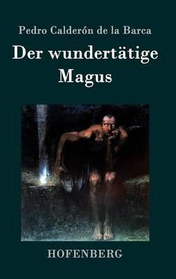 Der Wundertatige Magus (Hardback)