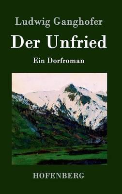 Der Unfried: Ein Dorfroman (Hardback)