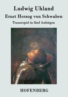 Ernst Herzog Von Schwaben (Paperback)