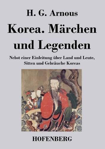 Korea. Marchen Und Legenden (Paperback)
