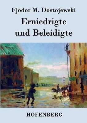 Erniedrigte Und Beleidigte (Paperback)