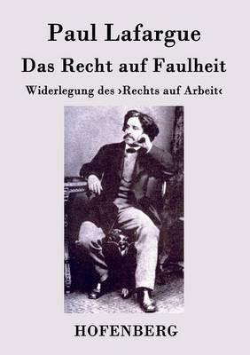Das Recht Auf Faulheit (Paperback)