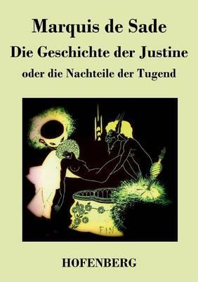 Die Geschichte Der Justine Oder Die Nachteile Der Tugend (Paperback)