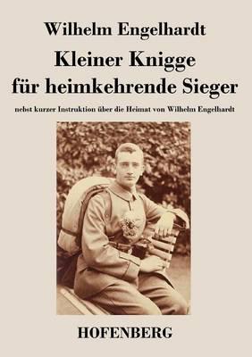 Kleiner Knigge Fur Heimkehrende Sieger (Paperback)