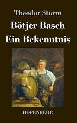B tjer Basch / Ein Bekenntnis (Hardback)