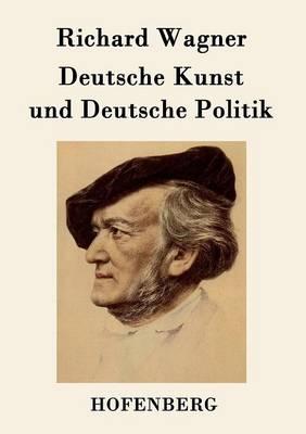 Deutsche Kunst Und Deutsche Politik (Paperback)