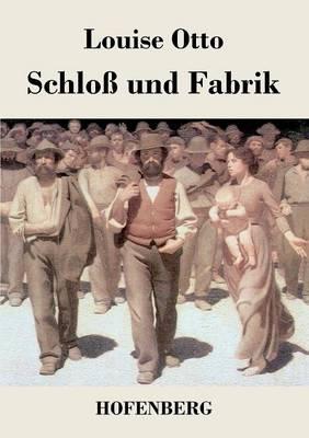 Schloss Und Fabrik (Paperback)