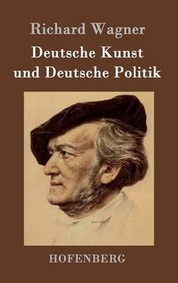 Deutsche Kunst Und Deutsche Politik (Hardback)