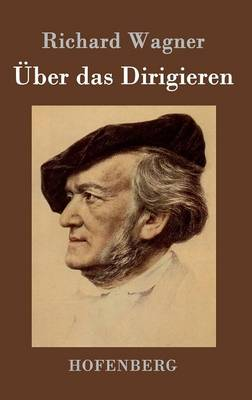 Uber Das Dirigieren (Hardback)