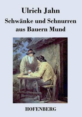 Schwanke Und Schnurren Aus Bauern Mund (Paperback)