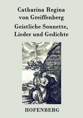 Geistliche Sonnette, Lieder Und Gedichte (Paperback)