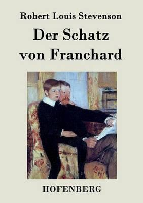 Der Schatz Von Franchard (Paperback)