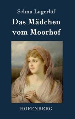 Das Madchen Vom Moorhof (Hardback)