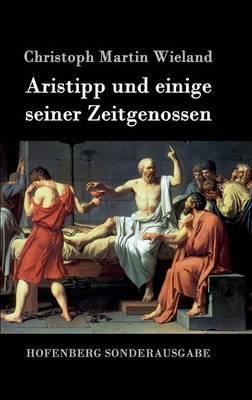 Aristipp Und Einige Seiner Zeitgenossen (Hardback)