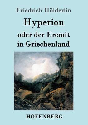 Hyperion Oder Der Eremit in Griechenland (Paperback)