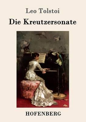 Die Kreutzersonate (Paperback)