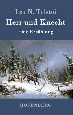 Herr Und Knecht (Hardback)