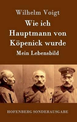 Wie Ich Hauptmann Von K penick Wurde (Hardback)