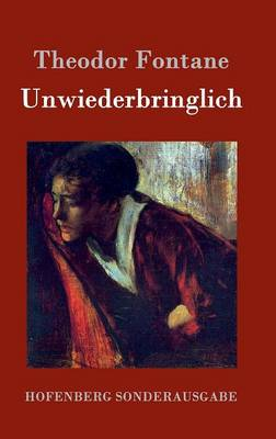 Unwiederbringlich (Hardback)