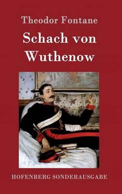 Schach Von Wuthenow (Hardback)
