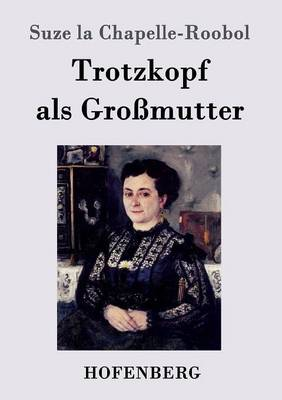 Trotzkopf ALS Grossmutter (Paperback)