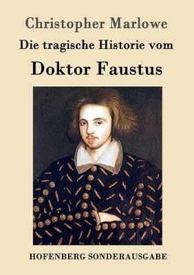 Die Tragische Historie Vom Doktor Faustus (Paperback)