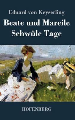 Beate Und Mareile / Schw le Tage (Hardback)
