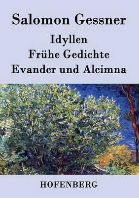 Idyllen / Fr he Gedichte / Evander Und Alcimna (Paperback)