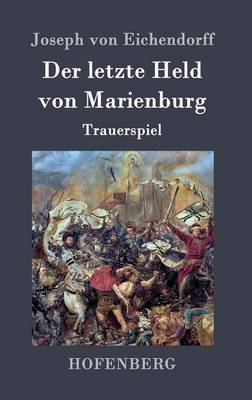 Der Letzte Held Von Marienburg (Hardback)