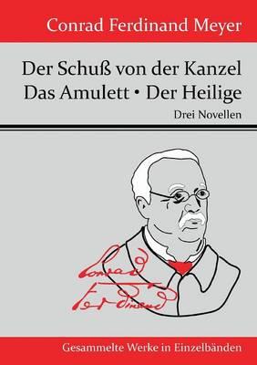 Der Schu Von Der Kanzel / Das Amulett / Der Heilige (Paperback)