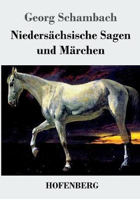 Niedersachsische Sagen Und Marchen (Paperback)